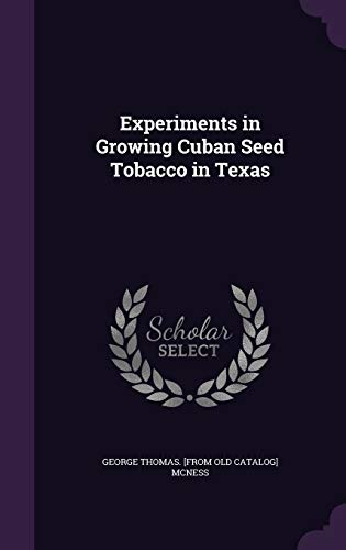 9781359505910: Experiments in Growing Cuban Seed Tobacco in Texas