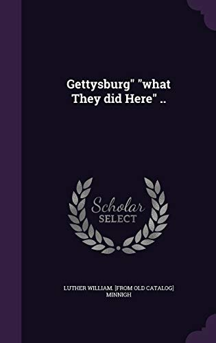 9781359521569: Gettysburg What They Did Here ..