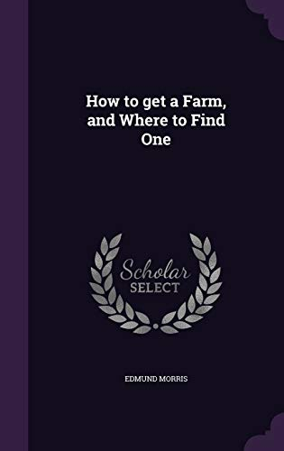 9781359522702: How to Get a Farm, and Where to Find One