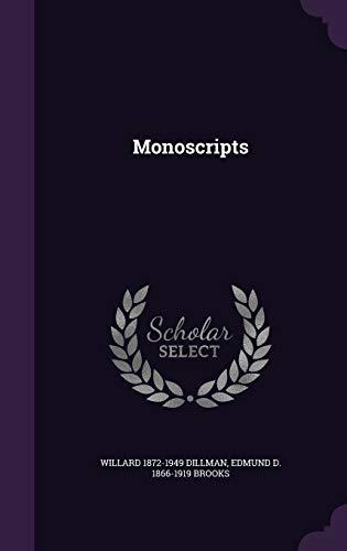 Monoscripts (Hardback): Willard 1872-1949 Dillman,