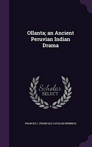 9781359536280: Ollanta; An Ancient Peruvian Indian Drama