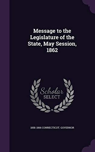 9781359541956: Message to the Legislature of the State, May Session, 1862