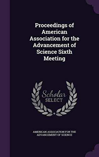 9781359561497: Proceedings of American Association for the Advancement of Science Sixth Meeting