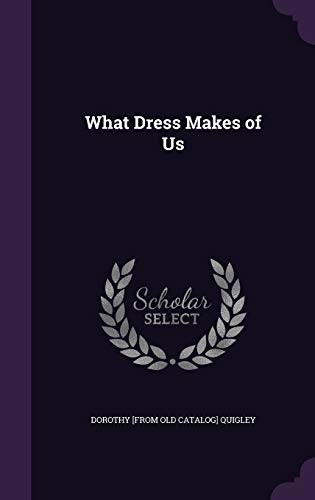 9781359581969: What Dress Makes of Us