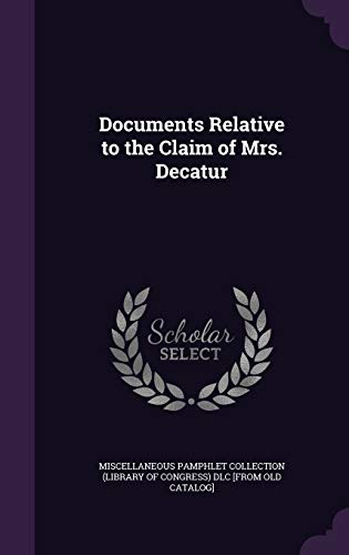 9781359602251: Documents Relative to the Claim of Mrs. Decatur