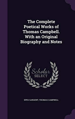 9781359603593: The Complete Poetical Works of Thomas Campbell. with an Original Biography and Notes