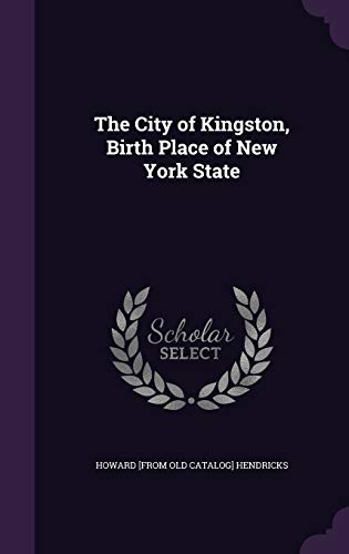9781359609250: The City of Kingston, Birth Place of New York State