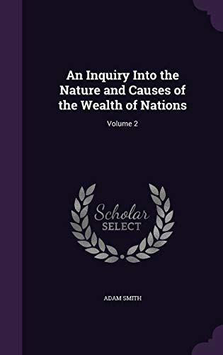 9781359659842: An Inquiry Into the Nature and Causes of the Wealth of Nations: Volume 2