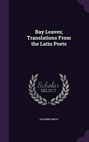9781359682444: Bay Leaves; Translations from the Latin Poets