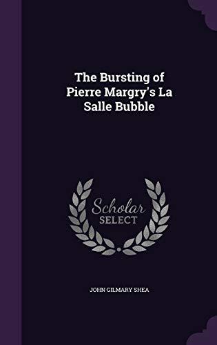9781359699480: The Bursting of Pierre Margry's La Salle Bubble