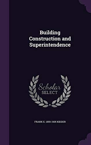 9781359702234: Building Construction and Superintendence