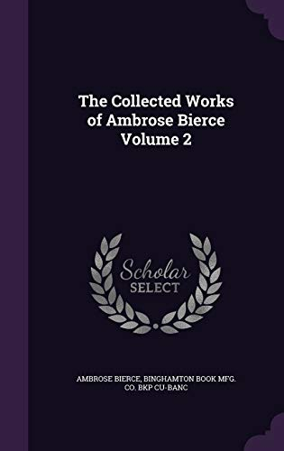 9781359703927: The Collected Works of Ambrose Bierce Volume 2