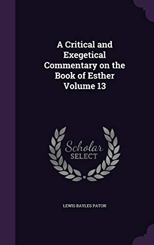 9781359721273: A Critical and Exegetical Commentary on the Book of Esther Volume 13