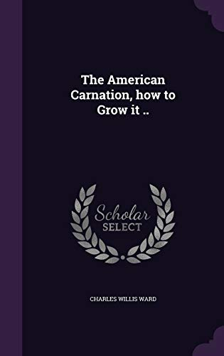 9781359721716: The American Carnation, How to Grow It ..