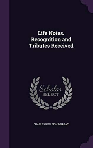 9781359745583: Life Notes. Recognition and Tributes Received