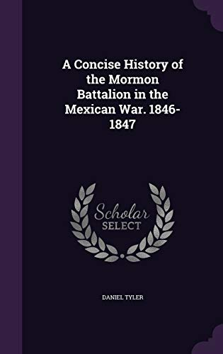 9781359754417: A Concise History of the Mormon Battalion in the Mexican War. 1846-1847