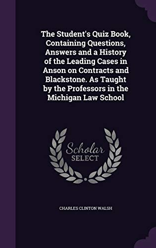 The Student's Quiz Book, Containing Questions, Answers: Walsh, Charles Clinton