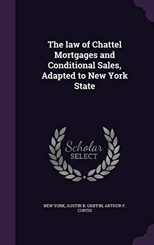 9781359759177: The Law of Chattel Mortgages and Conditional Sales, Adapted to New York State