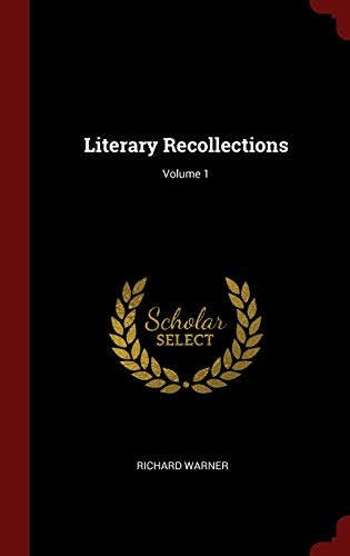 9781359872661: Literary Recollections; Volume 1