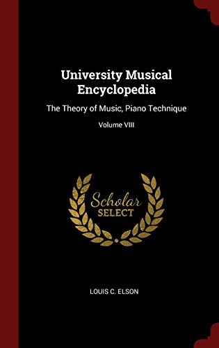 9781359874382: University Musical Encyclopedia: The Theory of Music, Piano Technique; Volume VIII