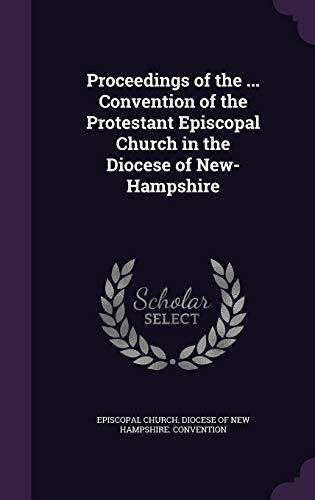 9781359910127: Proceedings of the Convention of the Protestant Episcopal Church in the Diocese of New-Hampshire