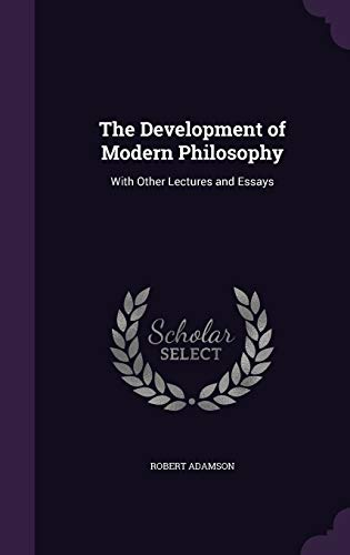 9781359914958: The Development of Modern Philosophy: With Other Lectures and Essays