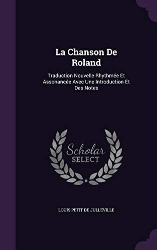 La Chanson de Roland: Traduction Nouvelle Rhythmee: Louis Petit De