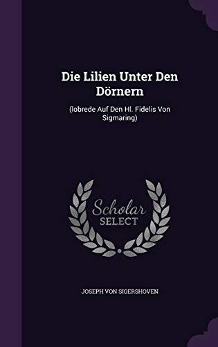 9781359964175: Die Lilien Unter Den Dornern: (Lobrede Auf Den Hl. Fidelis Von Sigmaring)