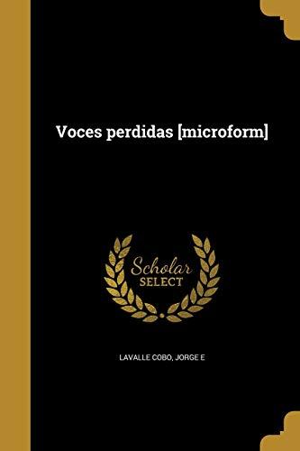 9781360011738: Voces Perdidas [Microform] (Spanish Edition)