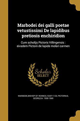 Marbodei Dei Galli Poetae Vetustissimi de Lapidibus