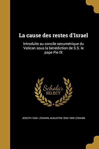 La Cause Des Restes D Israel: Introduite: Joseph 1836- Lemann,