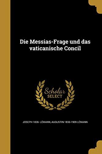 Die Messias-Frage Und Das Vaticanische Concil (Paperback): Joseph 1836- Lemann,