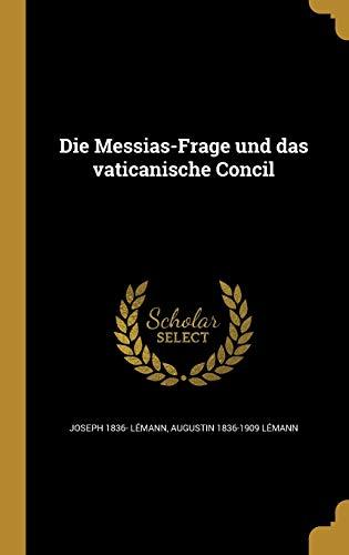Die Messias-Frage Und Das Vaticanische Concil (Hardback): Joseph 1836- Lemann,