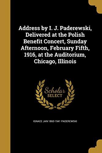 Address by I. J. Paderewski, Delivered at: Ignace Jan 1860-1941