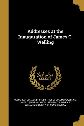 Addresses at the Inauguration of James C.