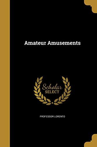 Amateur Amusements (Paperback): Professor Lorento