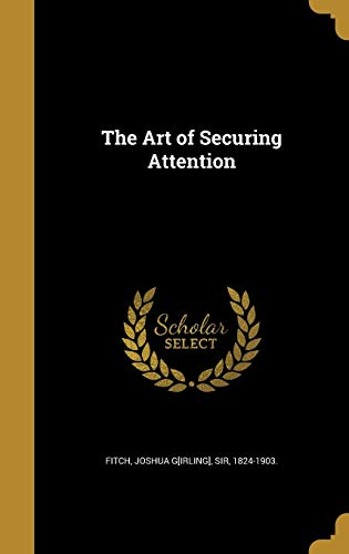 9781360418728: The Art of Securing Attention