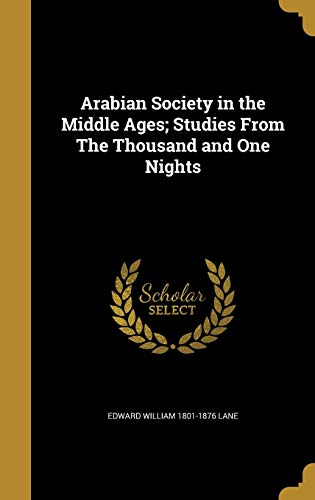 9781360418940: Arabian Society in the Middle Ages; Studies from the Thousand and One Nights