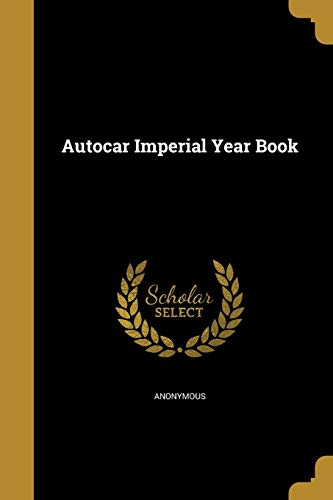 9781360483610: Autocar Imperial Year Book
