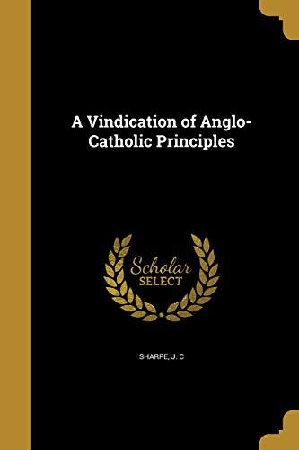 9781360488653: A Vindication of Anglo-Catholic Principles