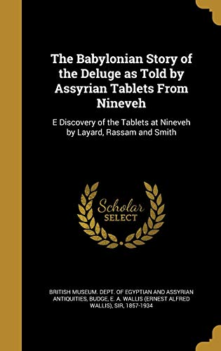 9781360493442: The Babylonian Story of the Deluge as Told by Assyrian Tablets from Nineveh