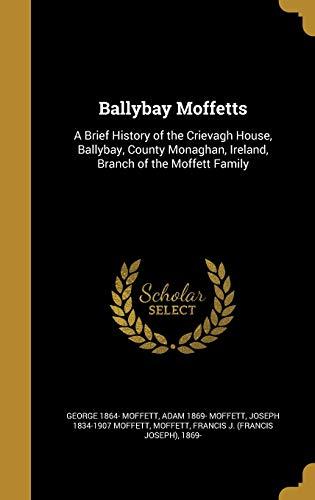 Ballybay Moffetts: A Brief History of the: George 1864- Moffett,