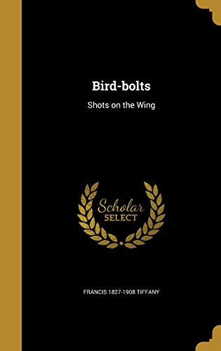 9781360620404: Bird-Bolts: Shots on the Wing