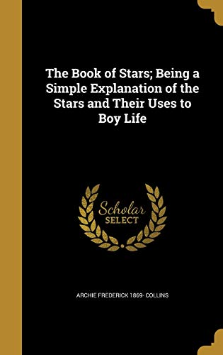 The Book of Stars; Being a Simple: Archie Frederick 1869-