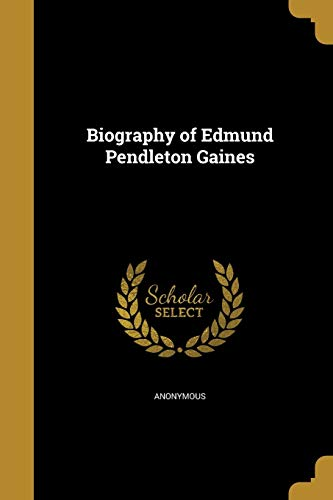 9781360691671: Biography of Edmund Pendleton Gaines