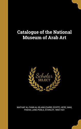 9781360698038: Catalogue of the National Museum of Arab Art