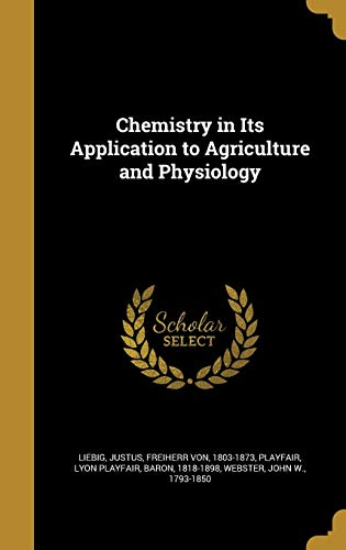 9781360765136: Chemistry in Its Application to Agriculture and Physiology