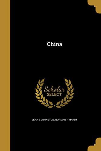 China (Paperback): Lena E Johnston,