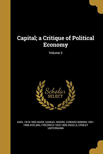 9781360857459: Capital; A Critique of Political Economy; Volume 3
