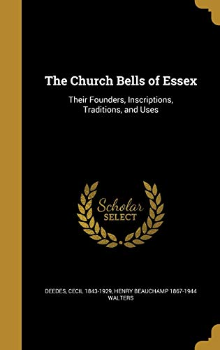 9781361032411: The Church Bells of Essex: Their Founders, Inscriptions, Traditions, and Uses